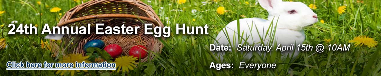 Easter Special Event: Easter Egg Hunt - April 15th, Click the slide for more information.